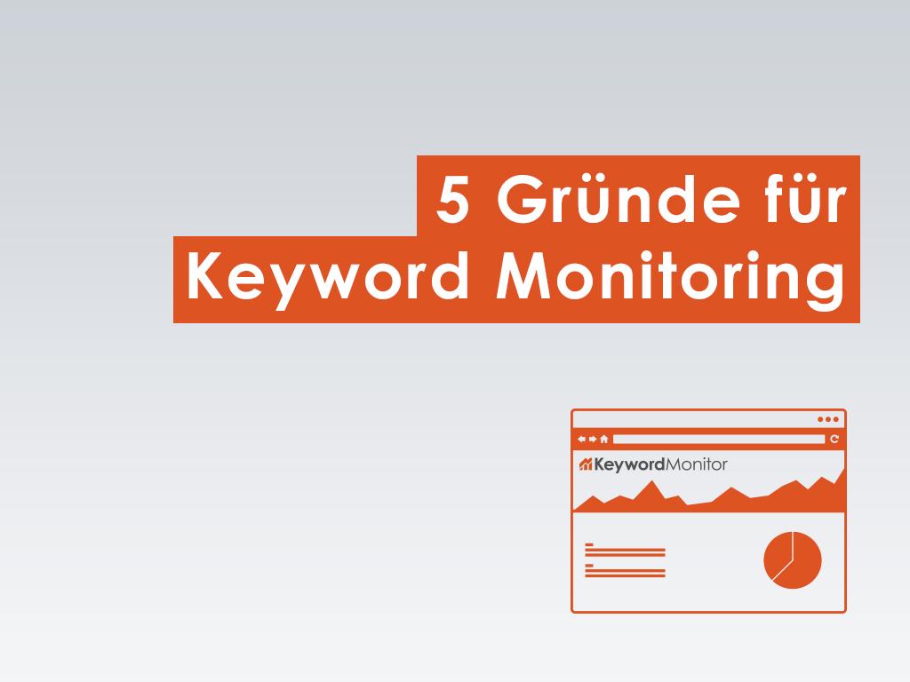 5 Gründe für Keyword Monitoring