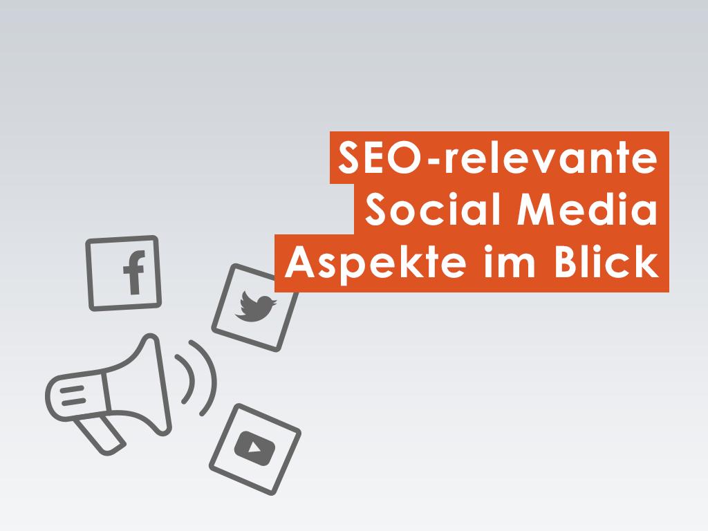 SEO-relevante Social Media Aspekte im Blick